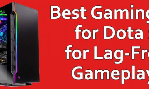 Best Gaming PC for Dota 2 for Lag-Free Gameplay!