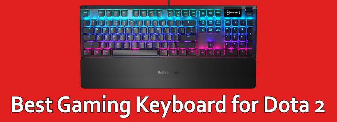 Best Keyboard for Dota 2 for Gaming!