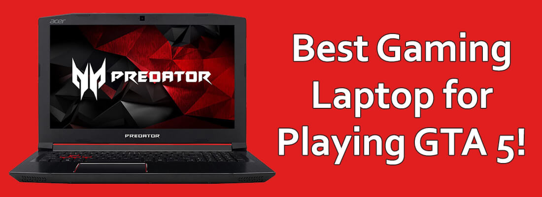 Best Laptop for GTA 5 for Gaming!